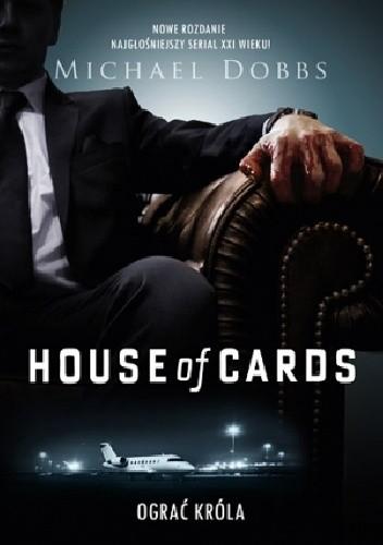 Okładka książki House of Cards. Ograć króla