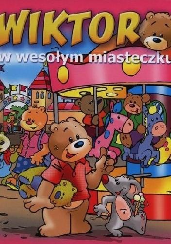Okładka książki Wiktor w wesołym miasteczku