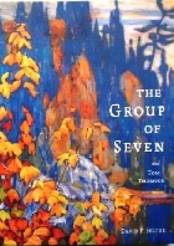Okładka książki The Group of Seven and Tom Thomson