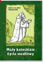 Mały katechizm życia modlitwy
