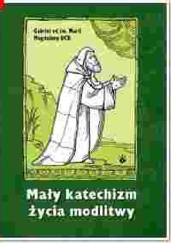 Okładka książki Mały katechizm życia modlitwy