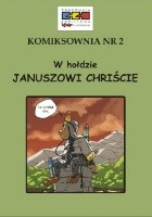 Komiksownia nr 2. W hołdzie Januszowi Chriście