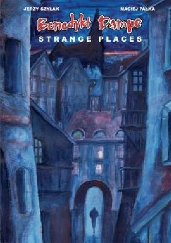 Okładka książki Benedykt Dampc. Strange Places
