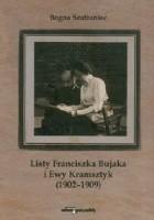 Listy Franciszka Bujaka i Ewy Kramsztyk 1902-1909