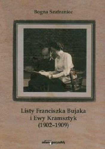Okładka książki Listy Franciszka Bujaka i Ewy Kramsztyk 1902-1909