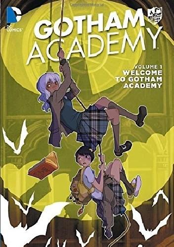 Okładka książki Gotham Academy Vol. 1: Welcome to Gotham Academy