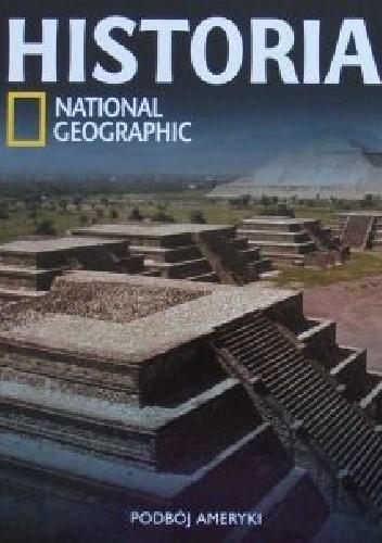 Okładka książki Podboje Ameryki. National Geographic