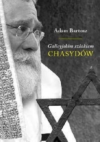 Okładka książki Galicyjskim szlakiem chasydów sądecko-bobowskich