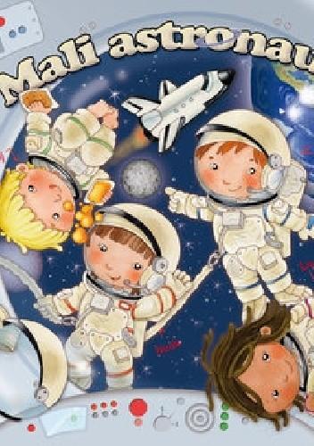 Okładka książki Mali astronauci
