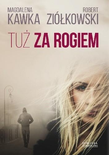 Magdalena Kawka, Robert Ziółkowski - Tuż za rogiem eBook PL