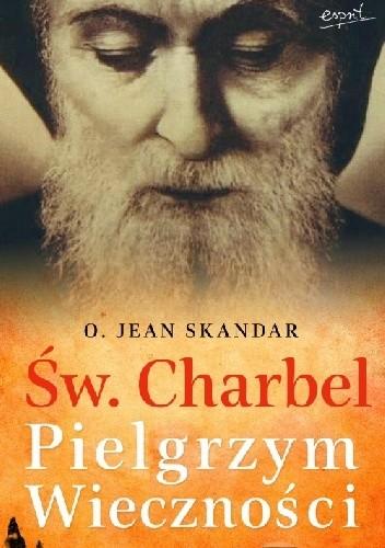 Okładka książki Św Charbel. Pielgrzym Wieczności