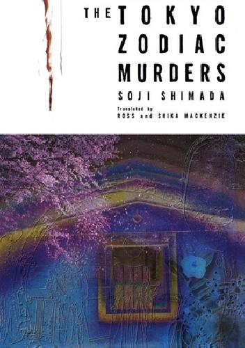 Okładka książki The Tokyo Zodiac Murders. Detective Mitarai's Casebook
