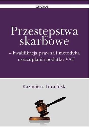 Okładka książki Przestępstwa Skarbowe: Kwalifikacja prawna i metodyka uszczuplania podatku VAT