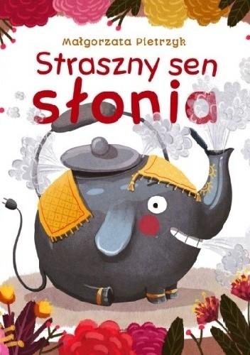 Okładka książki Straszny sen słonia