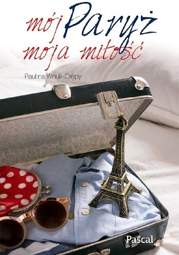 Okładka książki Mój Paryż, moja miłość