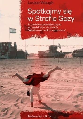 Okładka książki Spotkajmy się w Strefie Gazy
