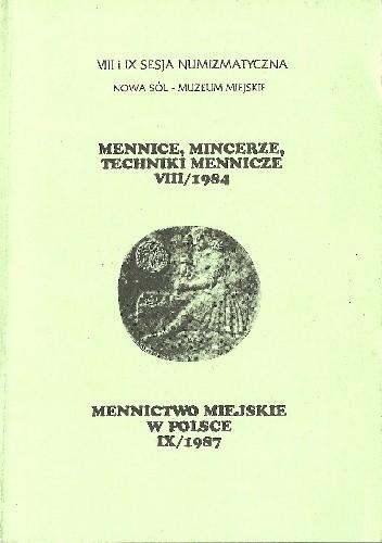 Okładka książki Mennice, mincerze, techniki mennicze. Mennictwo miejskie w Polsce