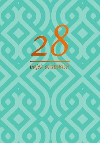 Okładka książki 28 bajek arabskich