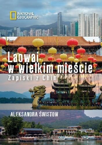 Okładka książki Laowai w wielkim mieście. Zapiski z Chin