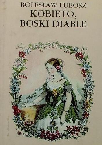 Okładka książki Kobieto, boski diable