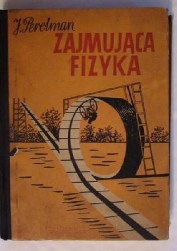 Okładka książki Zajmująca fizyka