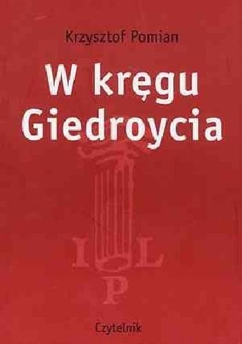 Okładka książki W  kręgu Giedroycia