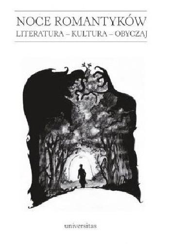Okładka książki Noce romantyków. Literatura - Kultura - Obyczaj