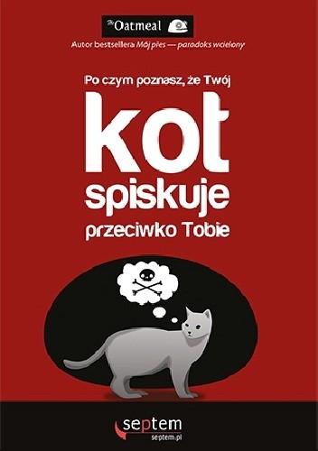 Okładka książki Po czym poznasz, że twój kot spiskuje przeciwko tobie?