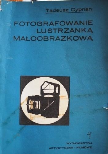 Okładka książki Fotografowanie lustrzanką małoobrazkową