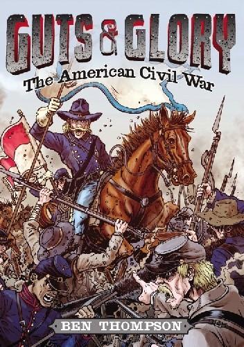 Okładka książki Guts & Glory: The American Civil War