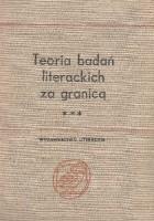 Teoria badań literackich za granicą. Antologia. Tom II, od przełomu antypozytywistycznego do roku 1945. Część I, orientacje poetocentryczne i kulturocentryczne