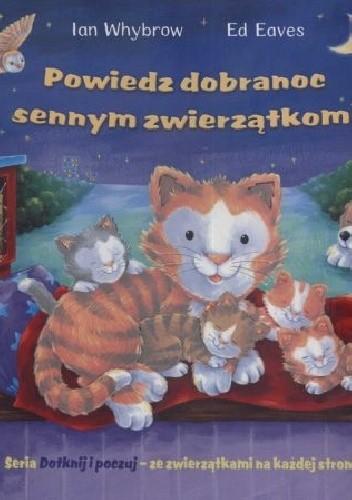 Okładka książki Powiedz dobranoc sennym zwierzątkom