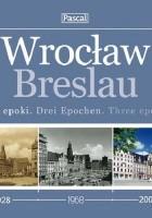 Wrocław. Trzy epoki.