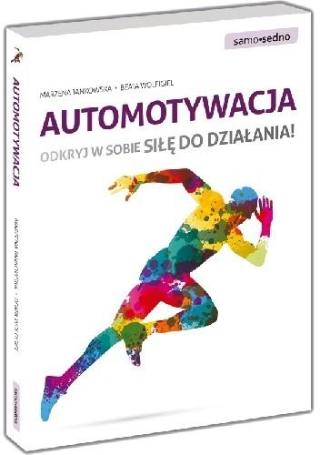 Okładka książki Automotywacja. Odkryj w sobie siłę do działania!