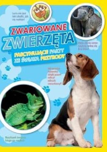 Okładka książki Zwariowane zwierzęta. Fascynujące fakty ze świata przyrody