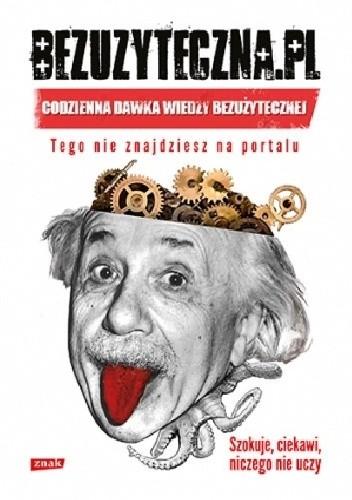 Okładka książki Bezuzyteczna.pl. Codzienna dawka wiedzy bezużytecznej