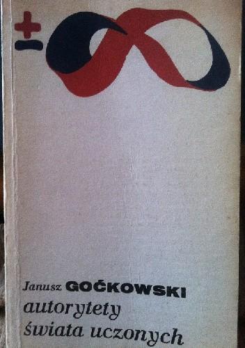 Okładka książki Autorytety świata uczonych