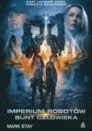 Okładka książki Imperium robotów. Bunt człowieka