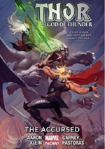 Okładka książki Thor: God of Thunder, Vol. 3: The Accursed