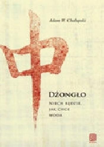 Okładka książki Dżongło. Niech Będzie, Jak Chce Woda