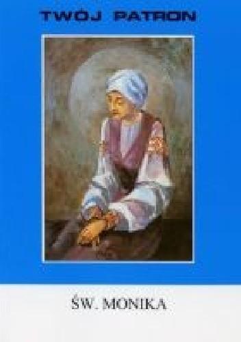 Okładka książki Św. Monika - Twój Patron