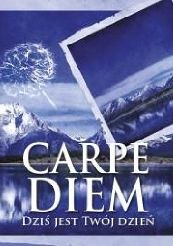 Okładka książki Carpe diem. Dziś jest Twój dzień.