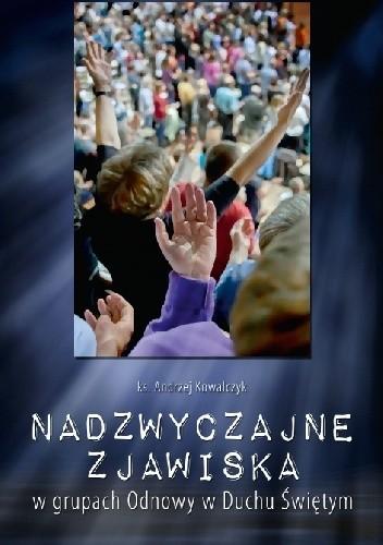 Okładka książki Nadzwyczajne zjawiska w grupach Odnowy w Duchu Świętym