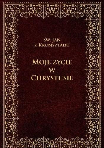Okładka książki Moje życie w Chrystusie