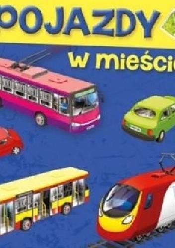 Okładka książki Pojazdy. W mieście