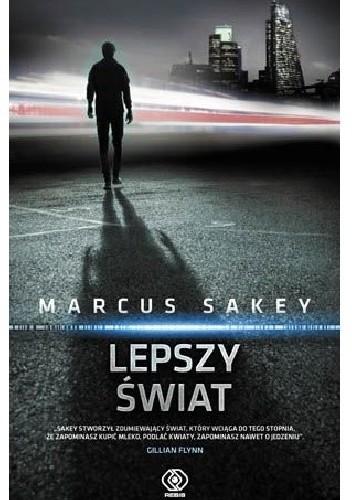 Lepszy świat - Nick Cooper Tom 2 - Marcus Sakey