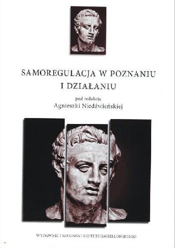 Okładka książki Samoregulacja w poznaniu i działaniu
