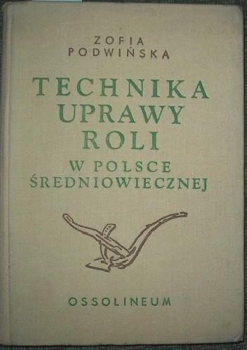 Okładka książki Technika uprawy roli w Polsce średniowiecznej