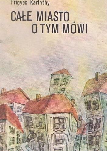 Okładka książki Całe miasto o tym mówi. Humoreski