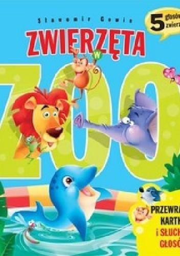 Okładka książki Zwierzęta w ZOO. 5 głosów zwierząt